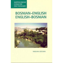 Bosnian-English / English-Bosnian Concise Dictionary by Nikolina S. Uzicanin, 9780781802765