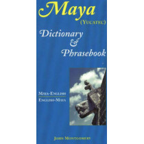 Maya-English/English-Maya Dictionary and Phrasebook by John Montgomery, 9780781808590
