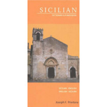 Sicilian-English / English-Sicilian Dictionary & Phrasebook by Joseph F. Privitera, 9780781809849