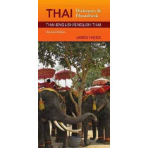 Thai-English / English-Thai Dictionary & Phrasebook Revised Edition by James Higbie, 9780781812856