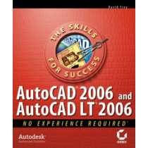 AutoCAD  2006 and AutoCAD  LT 2006: No Experience Required by David Frey, 9780782144147