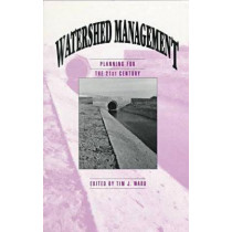 Watershed Management Planning for the 21st Century: Proceedings of the Symposium Held in San Antonio, Texas, August, 14-16, 1995 by Tim Ward, 9780784401026