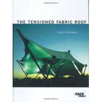 The Tensioned Fabric Roof by Craig Huntington, 9780784404287