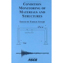 Condition Monitoring of Materials and Structures: Proceedings of a Symposium Held During the Engineering Mechanics Conference in Austin, Texus, May 2000 by Farhad Ansari, 9780784404959