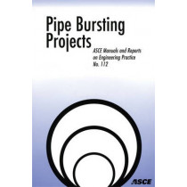 Pipe Bursting Projects by Mohammad Najafi, 9780784408827
