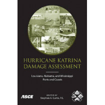 Hurricane Katrina Damage Assessment by Stephen Curtis, 9780784409312