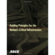 Guiding Principles for the Nation's Critical Infrastructure by ASCE Critical Infrastructure Guidance Task Committee, 9780784410639