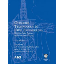 Offshore Technology in Civil Engineering, Volume 6: Hall of Fame Papers from the Early Years by J. S. Templeton, 9780784411780
