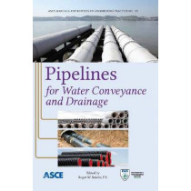 Pipelines for Water Conveyance and Drainage by Roger W. Beieler, 9780784412749