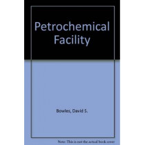 Petrochemical Facility Four-Book Set by David S. Bowles, 9780784412831