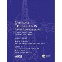 Offshore Technology in Civil Engineering: Hall of Fame Papers from the Early Years, Volume Eight by Alan G. Young, 9780784412961