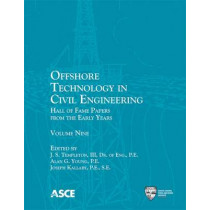 Offshore Technology in Civil Engineering: Hall of Fame Papers from the Early Years by J. S. Templeton, 9780784413494