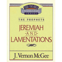 Thru the Bible Vol. 24: The Prophets (Jeremiah/Lamentations) by Dr J Vernon McGee, 9780785205111