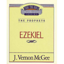 Thru the Bible Vol. 25: The Prophets (Ezekiel) by Dr J Vernon McGee, 9780785205258