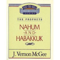 Thru the Bible Vol. 30: The Prophets (Nahum/Habakkuk) by Dr J Vernon McGee, 9780785205876
