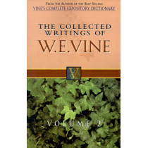 The Collected Writings of W.E. Vine, Volume 2: Volume Two by W. E. Vine, 9780785211761