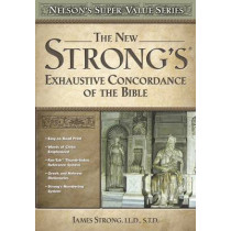 New Strong's Exhaustive Concordance by James Strong, 9780785250562