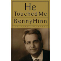 He Touched Me: An Autobiography by Benny Hinn, 9780785266006