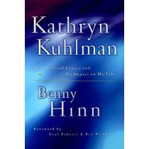 KATHRYN KUHLMAN by Benny Hinn, 9780785268581