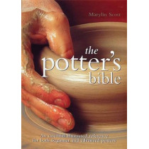 The Potter's Bible: An Essential Illustrated Reference for Both Beginner and Advanced Potters by Marylin Scott, 9780785821434
