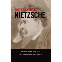 The Essential Nietzsche: Beyond Good and Evil and The Genealogy of Morals by Friedrich Nietzsche, 9780785835431