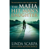 The Mafia Hit Man's Daughter by Linda Scarpa, 9780786038701