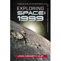 Exploring Space 1999: An Episode Guide and Complete History of the Mid-1970s Science Fiction Television Series by John Kenneth Muir, 9780786422760