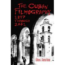 The Cuban Filmography: 1897 Through 2001 by Alfonso J. Garcia Osuna, 9780786427277