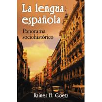 La Lengua Espanola: Panorama Socio-historico by Rainer H. Goetz, 9780786429899