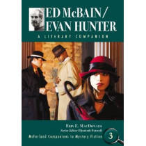 Ed McBain/Evan Hunter: A Literary Companion by Erin E. MacDonald, 9780786434886