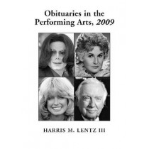 Obituaries in the Performing Arts, 2009, 9780786441747