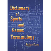 Dictionary of Sports and Games Terminology by Adrian Room, 9780786442263