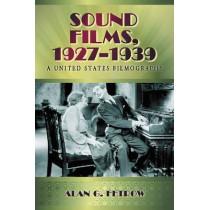 Sound Films, 1927-1939: A United States Filmography, 9780786444984