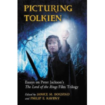 Picturing Tolkien: Essays on Peter Jackson's The Lord of the Rings Film Trilogy by Janice M. Bogstad, 9780786446360