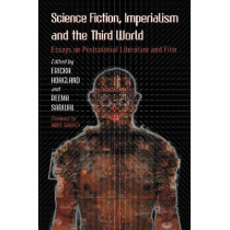 Science Fiction, Imperialism and the Third World: Essays on Postcolonial Literature and Film by Ericka Hoagland, 9780786447893
