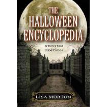 The Halloween Encyclopedia, 2d ed. by Lisa Morton, 9780786460748