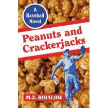 Peanuts and Crackerjacks: A Baseball Novel by M. Z. Ribalow, 9780786465989