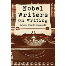Nobel Writers on Writing by Ottar G. Draugsvold, 9780786466092
