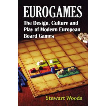 Eurogames: The Design, Culture and Play of Modern European Board Games by Stewart Woods, 9780786467976