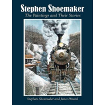 Stephen Shoemaker: The Paintings and Their Stories by Stephen J. Shoemaker, 9780786474677
