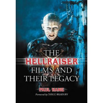 The Hellraiser Films and Their Legacy by Paul Kane, 9780786477173