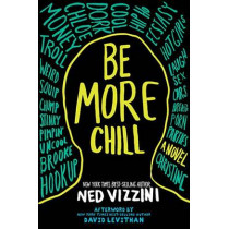 Be More Chill by Ned Vizzini, 9780786809967