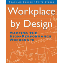 Workplace by Design: Mapping the High-Performance Workscape by Franklin Becker, 9780787900472
