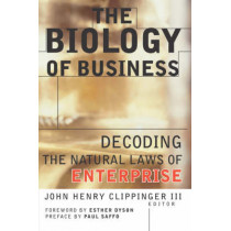 The Biology of Business: Decoding the Natural Laws of Enterprise by John Henry Clippinger, 9780787943240