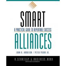 Smart Alliances: A Practical Guide to Repeatable Success by John R. Harbison, 9780787943264