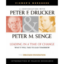 Leading in a Time of Change: What It Will Take to Lead Tomorrow (Video) Viewer's Workbook by Peter F. Drucker, 9780787956684