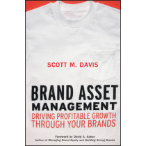 Brand Asset Management: Driving Profitable Growth Through Your Brands by Scott M. Davis, 9780787963941