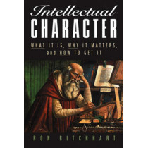 Intellectual Character: What It Is, Why It Matters, and How to Get It by Ron Ritchhart, 9780787972783