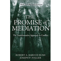 The Promise of Mediation: The Transformative Approach to Conflict by Robert A.Baruch Bush, 9780787974831