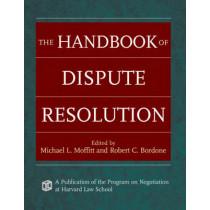 The Handbook of Dispute Resolution by Michael L. Moffitt, 9780787975388